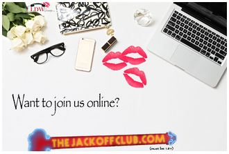 The Jack Off Club for Your On Line Masturbation Needs